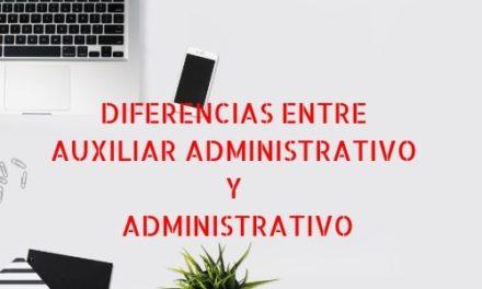 Diferencias entre Auxiliar Administrativo y Administrativo